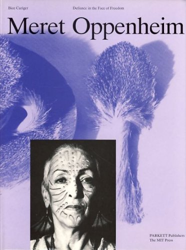 9780262031653: Meret Oppenheim: Defiance in the Face of Freedom