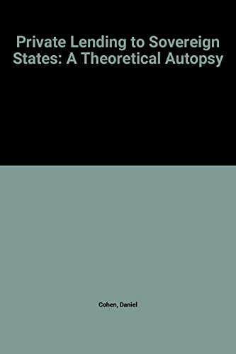 9780262031721: Private Lending to Sovereign States: A Theoretical Autopsy