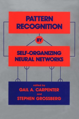 9780262031769: Pattern Recognition by Self-Organizing Neural Networks (Bradford Books)