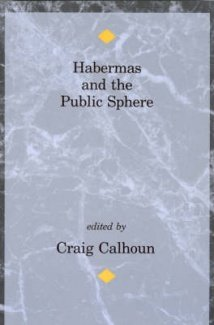 Habermas and the Public Sphere (Studies in Contemporary German Social Thought)