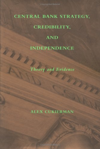 9780262031981: Central Bank Strategy, Credibility, and Independence: Theory and Evidence