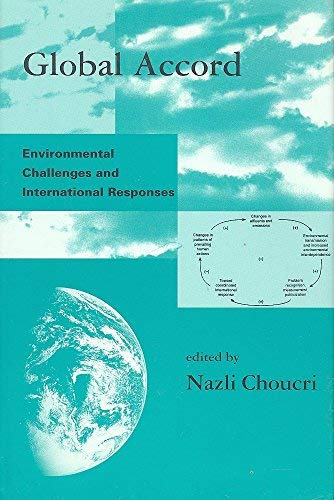 9780262032001: Global Accord: Environmental Challenges and International Responses (Global Environmental Accord: Strategies for Sustainability and Institutional Innovation)