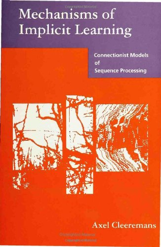9780262032056: Mechanisms of Implicit Learning: Connectionist Models of Sequence Processing