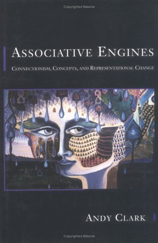 9780262032100: Associative Engines: Connectionism, Concepts, and Representational Change