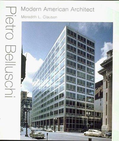 Pietro Belluschi. Modern american architect.: CLAUSEN (M.L.)