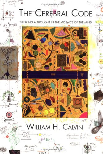 9780262032414: The Cerebral Code: Thinking a Thought in the Mosaics of the Mind