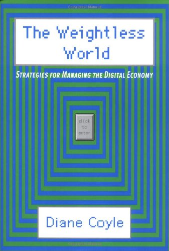 9780262032599: The Weightless World: Strategies for Managing the Digital Economy