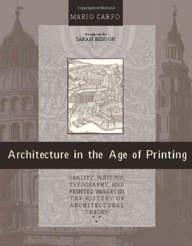 Architecture in the Age of Printing. Orality, Writing, Typography, and Printed Images in the ...