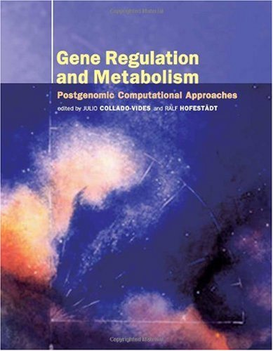 Gene Regulation and Metabolism: Post-Genomic Computational Approaches: Collado-vides, J