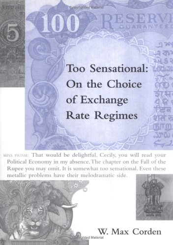 9780262032988: Too Sensational: On the Choice of Exchange Rate Regimes (Ohlin Lectures)