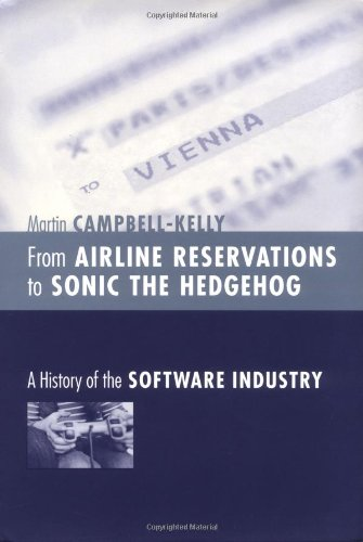 9780262033039: From Airline Reservations to Sonic the Hedgehog: A History of the Software Industry (History of Computing)