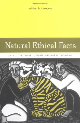9780262033107: Natural Ethical Facts: Evolution, Connectionism, and Moral Cognition (A Bradford Book)