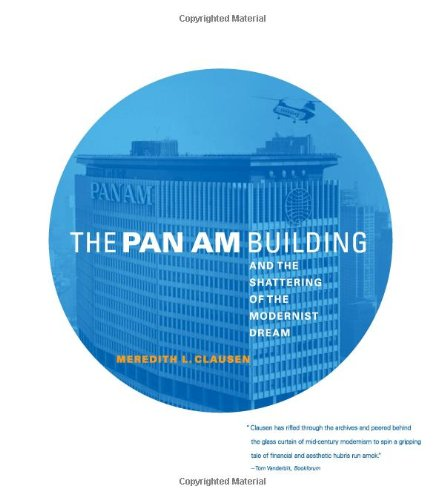 9780262033244: The Pan Am Building and the Shattering of the Modernist Dream