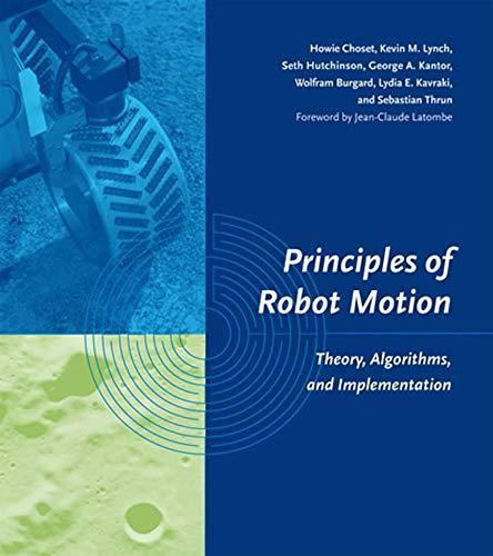 9780262033275: Principles of Robot Motion: Theory, Algorithms, and Implementations (Intelligent Robotics & Autonomous Agents Series)