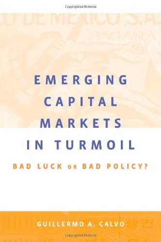 9780262033343: Emerging Capital Markets in Turmoil: Bad Luck or Bad Policy? (MIT Press)