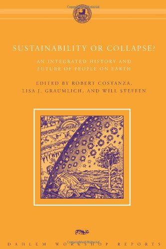 Sustainability or collapse? An integrated history and: Robert Costanza, Lisa