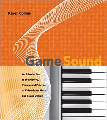 9780262033787: Game Sound: An Introduction to the History, Theory, and Practice of Video Game Music and Sound Design
