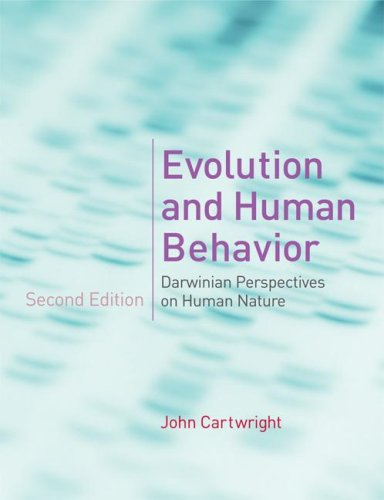 Evolution and Human Behavior : Darwinian Perspectives: John Cartwright