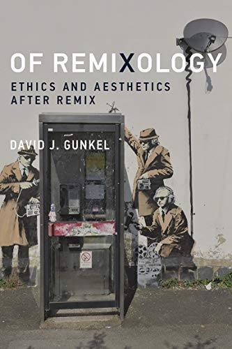 Of Remixology: Gunkel, David J.