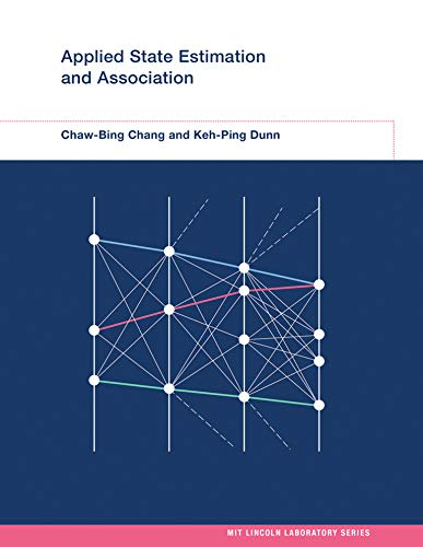 9780262034005: Applied State Estimation and Association (MIT Lincoln Laboratory Series)