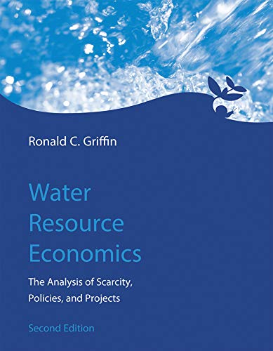 9780262034043: Water Resource Economics: The Analysis of Scarcity, Policies, and Projects (MIT Press)