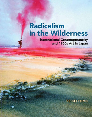 9780262034128: Radicalism in the Wilderness: International Contemporaneity and 1960s Art in Japan (MIT Press)