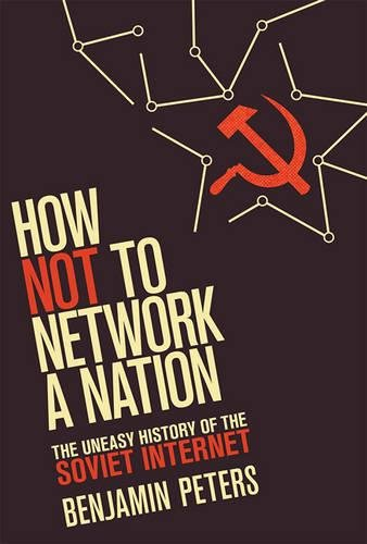 9780262034180: How Not to Network a Nation: The Uneasy History of the Soviet Internet (Information Policy)