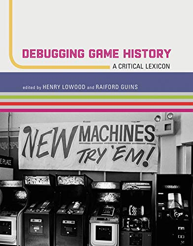 Debugging Game History: A Critical Lexicon (Hardback)
