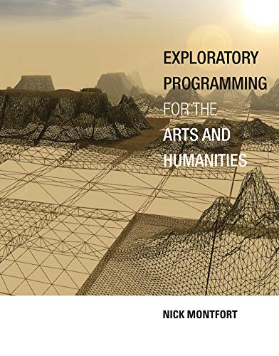9780262034203: Exploratory Programming for the Arts and Humanities (MIT Press)