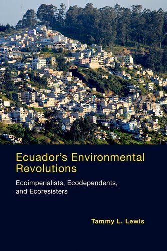 9780262034296: Ecuador's Environmental Revolutions: Ecoimperialists, Ecodependents, and Ecoresisters (MIT Press)