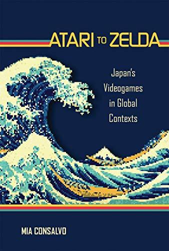 9780262034395: Atari to Zelda: Japan's Videogames in Global Contexts (MIT Press)