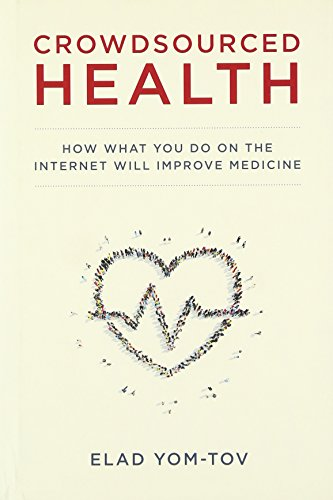 9780262034500: Crowdsourced Health: How What You Do on the Internet Will Improve Medicine (MIT Press)