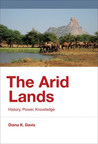 9780262034524: The Arid Lands: History, Power, Knowledge (History for a Sustainable Future)