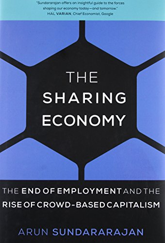 9780262034579: The Sharing Economy: The End of Employment and the Rise of Crowd-based Capitalism