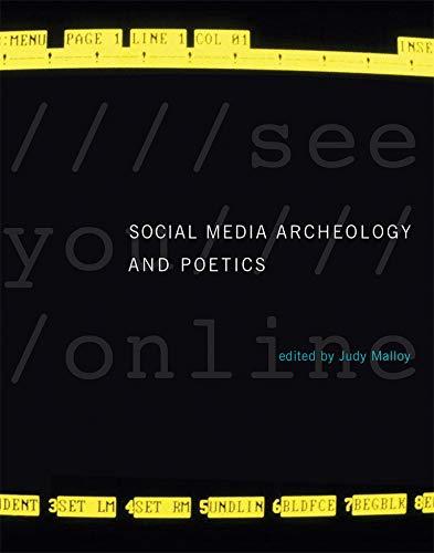Social Media Archeology and Poetics (Hardcover): Judy Malloy