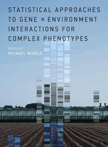 Statistical Approaches to Gene X Environment Interactions for Complex Phenotypes (Hardcover): ...