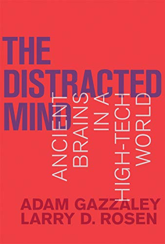 9780262034944: Distracted Mind: Ancient Brains in a High-Tech World (The Distracted Mind)