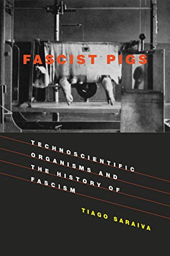 9780262035033: Fascist Pigs: Technoscientific Organisms and the History of Fascism (Inside Technology)