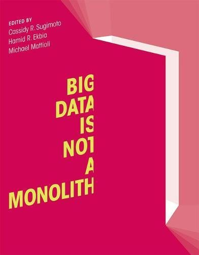 9780262035057: Big Data Is Not a Monolith (Information Policy)