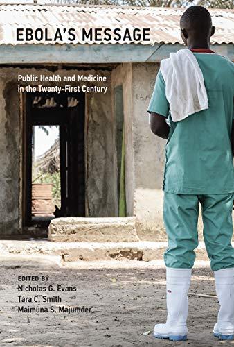Ebola's Message: Public Health and Medicine in: Evans, Nicholas G.