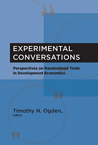 Experimental Conversations: Perspectives on Randomized Trials in Development Economics (Hardback): ...