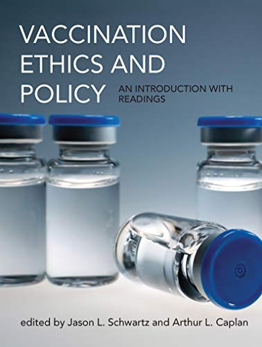 Vaccination Ethics and Policy: An Introduction with: Schwartz, Jason L.