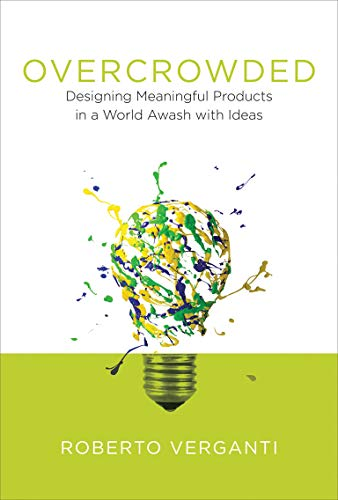 9780262035361: Overcrowded: Designing Meaningful Products in a World Awash with Ideas