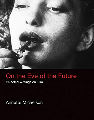9780262035507: On the Eve of the Future: Selected Writings on Film (October Books)