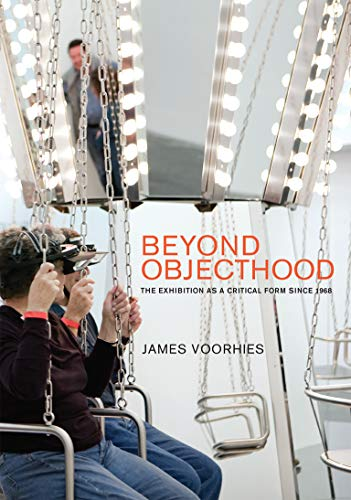 9780262035521: Beyond Objecthood: The Exhibition as a Critical Form since 1968 (The MIT Press)