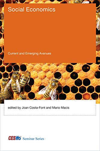 Social Economics: Current and Emerging Avenues (CESifo: Costa-Font, Joan; Macis,