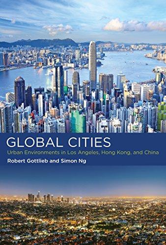 9780262035910: Global Cities: Urban Environments in Los Angeles, Hong Kong, and China (Urban and Industrial Environments)