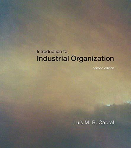 Introduction to Industrial Organization (MIT Press): Luis M. B. Cabral