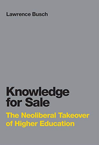 9780262036078: Knowledge for Sale: The Neoliberal Takeover of Higher Education (Infrastructures)