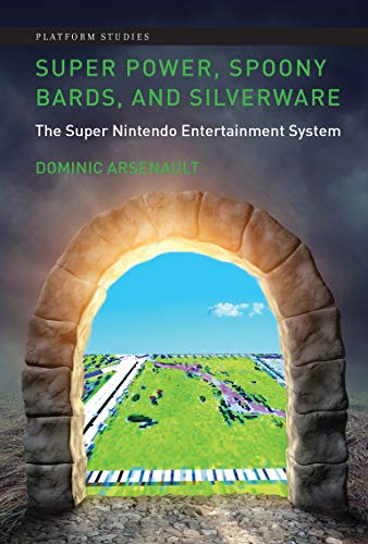 9780262036566: Super Power, Spoony Bards, and Silverware: The Super Nintendo Entertainment System